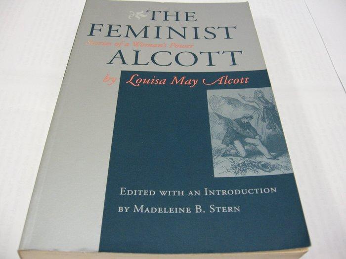 The Feminist Alcott: Stories of a Woman's Power 英文小說 舊書無畫線註記