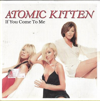 ATOMIC KITTEN / IF YOU COME TO ME (宣傳單曲)