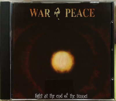 War & Peace - Light At The End Of The Tunnel 二手歐版