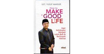 How to Make a Good Life