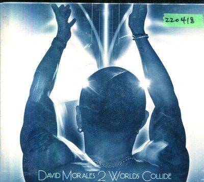 *還有唱片三館* DAVID MORALES 2 WORLDS COLLIDE 全新 ZZ0418