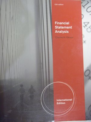 【月界二手書】Financial Statement Analysis_Gibson_2011年12版〖大學商學〗ABA