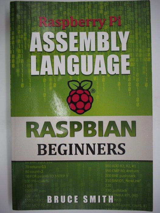 【月界二手書店】Raspberry Pi Assembly Language_Bruce Smith 〖電腦程式〗AJA