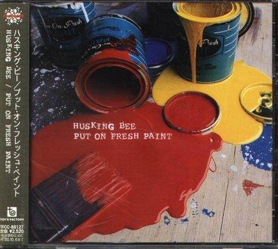 K - HUSKING BEE ハスキング・ビー - PUT ON FRESH PAINT - 日版 - NEW