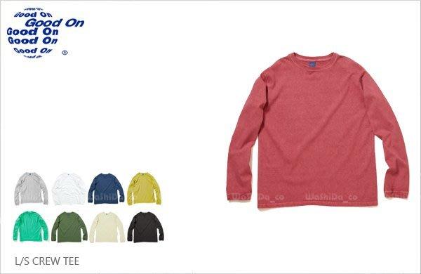 WaShiDa【GOLS802P】Good On 日本品牌 L/S CREW TEE 基本款 後染 長袖 圓領 T恤
