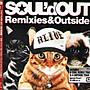 (日版全新未拆)SOUL'd OUT - Remixies & Outside