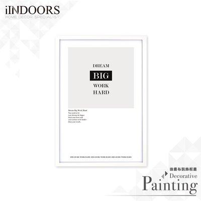 英倫家居 北歐相框裝飾畫 Dream Big Work Hard 白色A 63x43cm 室內設計 展覽布置 實木畫框