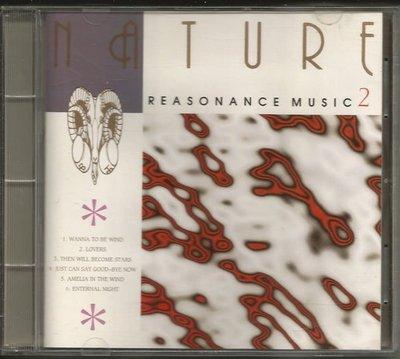 菁晶CD~ NATURE RESONANCE / REASONANCE MUSIC 2 - 二手CD(託售)