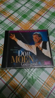 DON MOEN:GOD IS GOOD