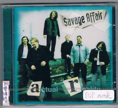 [鑫隆音樂]西洋CD-Savage Affair野蠻事件合唱團:actual reality實際的狀況(全新)免競標