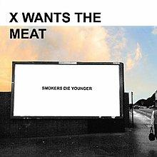 [狗肉貓]_Smokers Die Younger_X Wants The Meat