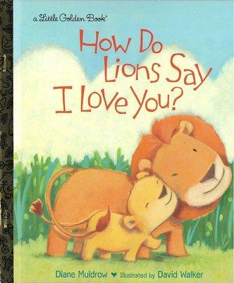 *小貝比的家*HOW DO LIONS SAY I LOVE YOU?/平裝/3~6歲/母親節