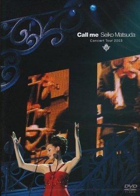 日版2區全新 -- 松田聖子 ~ Call me Seiko Matsuda Concert Tour 2003 DVD