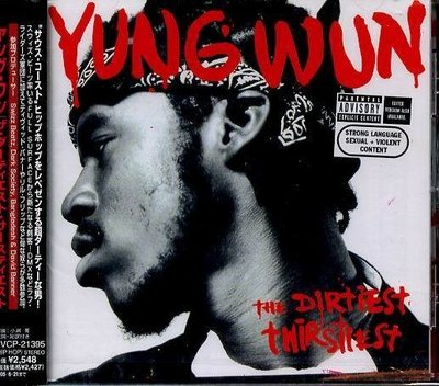 (甲上唱片) Yung Wun - The Dirtiest Thirstiest - 日盤