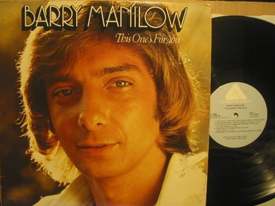 A011*Arista*美版黑膠唱片*Barry Manilow –this one's for you*NM