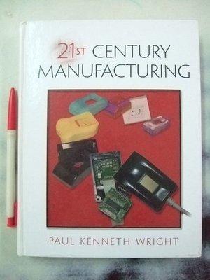 26980銤:A6☆2001年『21st Century Manufacturing』Paul Kenneth Wright著《Prentice Hall》ISBN:0130956015