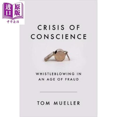 Crisis of Conscience Whistleblowing in an Age of Fraud Tom M