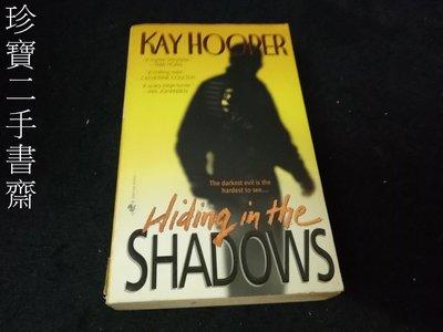 【珍寶二手書齋Bw2】Hiding in the Shadows ISBN:0553576925