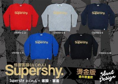 SLANT I'M NOT Superdry, IS Supershy 極度乾燥≠極度害臊 燙金版 大學T 過年限量中