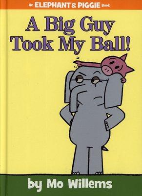 *小貝比的家*A BIG GUY TOOK MY BALL!/精裝/3~6歲