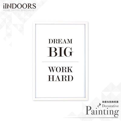 英倫家居 北歐相框裝飾畫 Dream Big Work Hard 白色D 63x43cm 室內設計 展覽布置 實木畫框