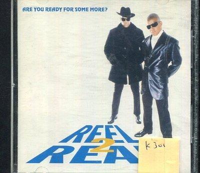 *真音樂* REEL 2 REAL / ARE YOU READY FOR SOME MORE 二手 K30437