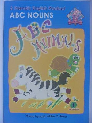【月界二手書店】ABC Animals-ABC Nouns Student Book 1_Avery 〖少年童書〗CEQ