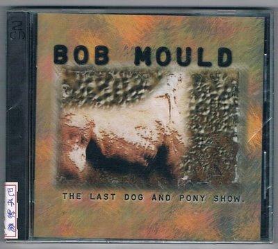 [鑫隆音樂]西洋CD-BOB MOULD巴布默德:最後一場狗兒與小馬秀2CD (全新)免競標
