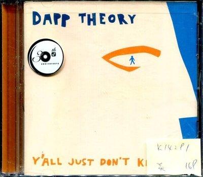 *真音樂* DAPP THEORY / Y'ALL JUST DON'T KNOW 美版 全新 K14291