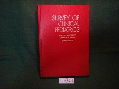 【愛悅二手書坊 22-17】SURVEY OF CLINICAL PEDIATRICS Edward Wasserman等 著 大學圖書出版社