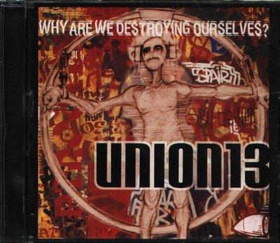 八八 - Union 13 - Why Are We Destroying Ourselves