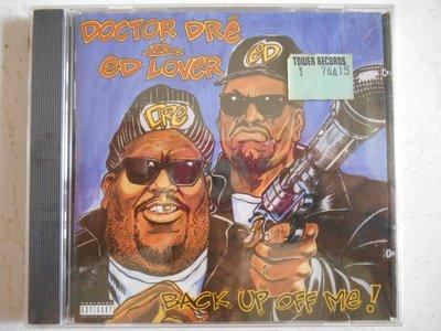Doctor Dre & Ed Lover - Back Up Off Me! 進口美版