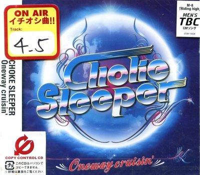 K - CHOKE SLEEPER - Oneway cruisin' - 日版 - NEW