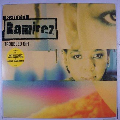 《二手英版單曲黑膠》Karen Ramirez – Troubled Girl