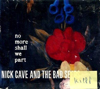 *真音樂* NICK CAVE & THE BAD SEEDS / NO MORE SHALL WE 歐版 二手 K2988  (清倉.下標賣5)