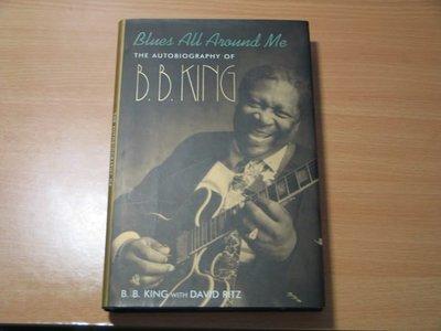 《字遊一隅》*Blues All Around Me  傳奇藍調吉他手 B.B.KING自傳 1996初版  A3