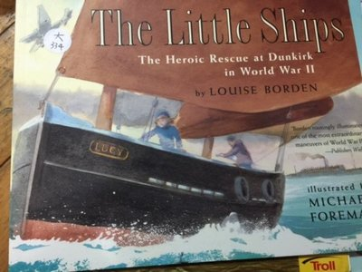 The Little Ships A Story of the Heroic Rescue at Dunkirk大334