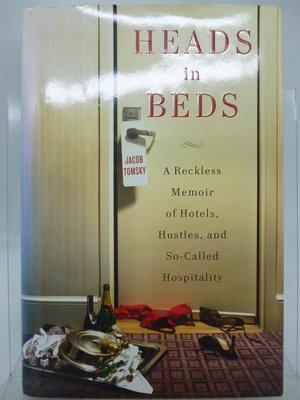 【月界二手書店2】Heads in Beds(精裝本)_Jacob Tomsky_Hotel、飯店、旅館 〖傳記〗DAX