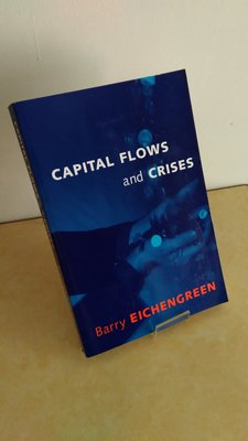 【英文舊書】[商業]資本流動與危機Capital Flows and Crises, Barry Eichengreen