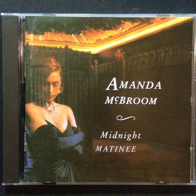 香港CD聖經/Amanda Mcbroom阿曼達-Midnight Matinee 子夜場 1991美版大壁虎無ifpi