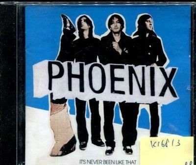 *真音樂* PHOENIX / IT'S NEVER BEEN LIKE THAT 二手 K16813