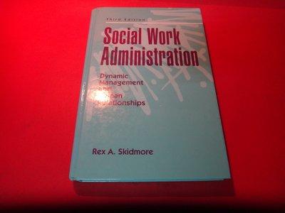 【愛悅二手書坊 07-12】Social Work Administration  (摺痕)