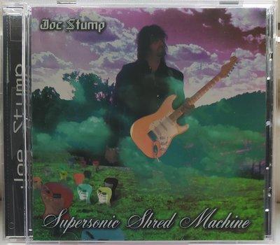 Joe Stump - Supersonic Shred Machine 二手美版
