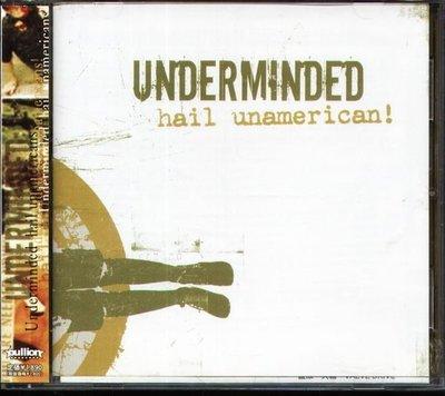 (甲上唱片) Underminded - Hail Unamerican ! - 日盤