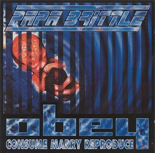 《絕版專賣》Papa Brittle / Obey Consume Marry Reproduce (無IFPI)