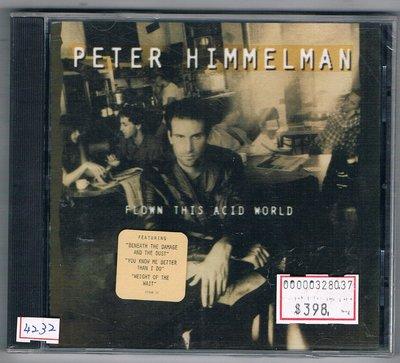 [鑫隆音樂]西洋CD-PETER HIMMLMAN/FLOWN THIS ACID WORLD{EK52588}全新