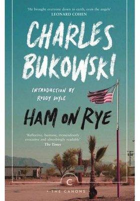 布可夫斯基 :黑麥火腿 英文原版 Ham On Rye Charles Bukowski Canongate Books