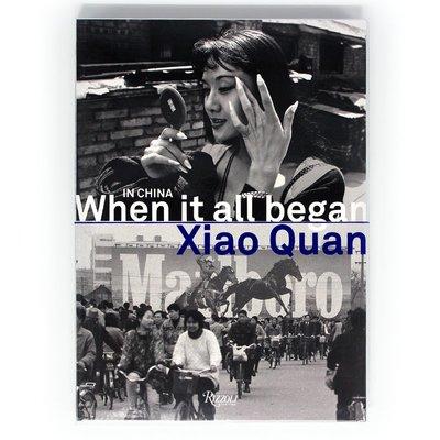 In China When It All Began 在中國 當這一切開始的時候 肖全攝影作品集 記錄經濟改革社會變化 名人肖像攝影 英文原版