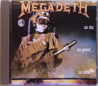 《絕版專賣》Megadeth 麥加帝斯 / So Far So Good So What 目前很好又如何 (無IFPI)