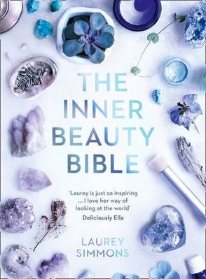 The Inner Beauty Bible: Mindful Rituals Nourish 英文原版
